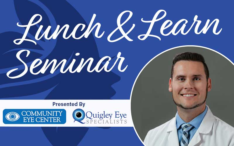 Lunch and Learn Seminar presented by community eye center